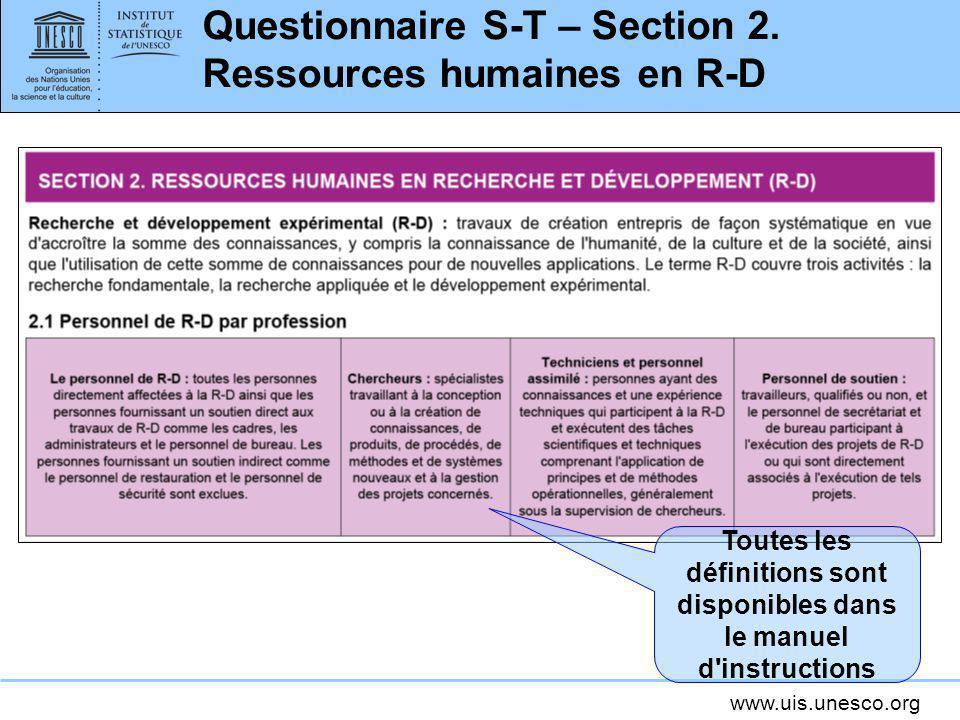 www.uis.unesco.org Questionnaire S-T – Section 2. Ressources humaines en R-D Toutes les définitions sont disponibles dans le manuel d'instructions