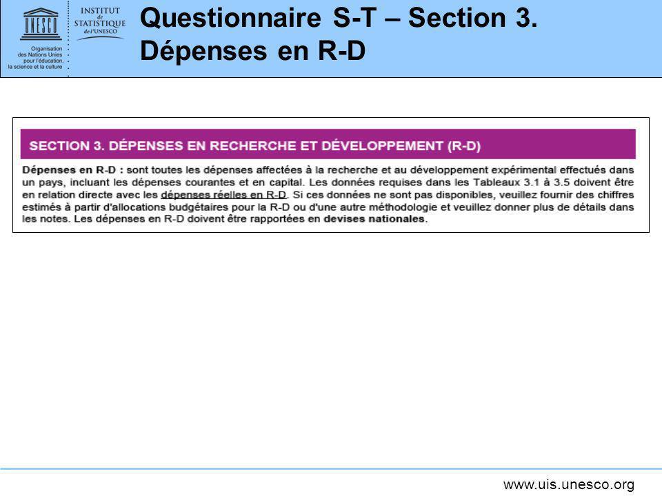 www.uis.unesco.org Questionnaire S-T – Section 3. Dépenses en R-D