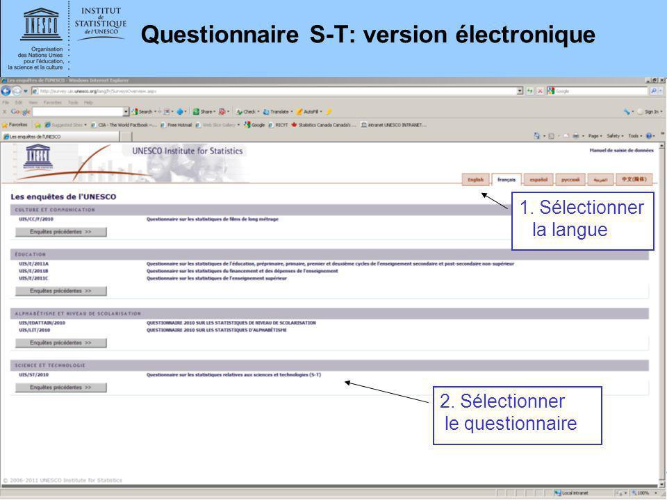 www.uis.unesco.org Questionnaire S-T: version électronique 2. Sélectionner le questionnaire 1. Sélectionner la langue