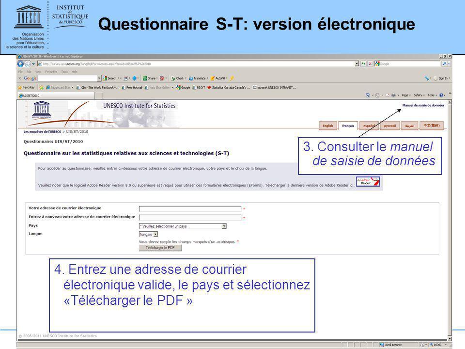 www.uis.unesco.org Questionnaire S-T: version électronique 4. Entrez une adresse de courrier électronique valide, le pays et sélectionnez «Télécharger