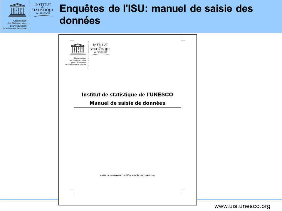 www.uis.unesco.org Enquêtes de l'ISU: manuel de saisie des données