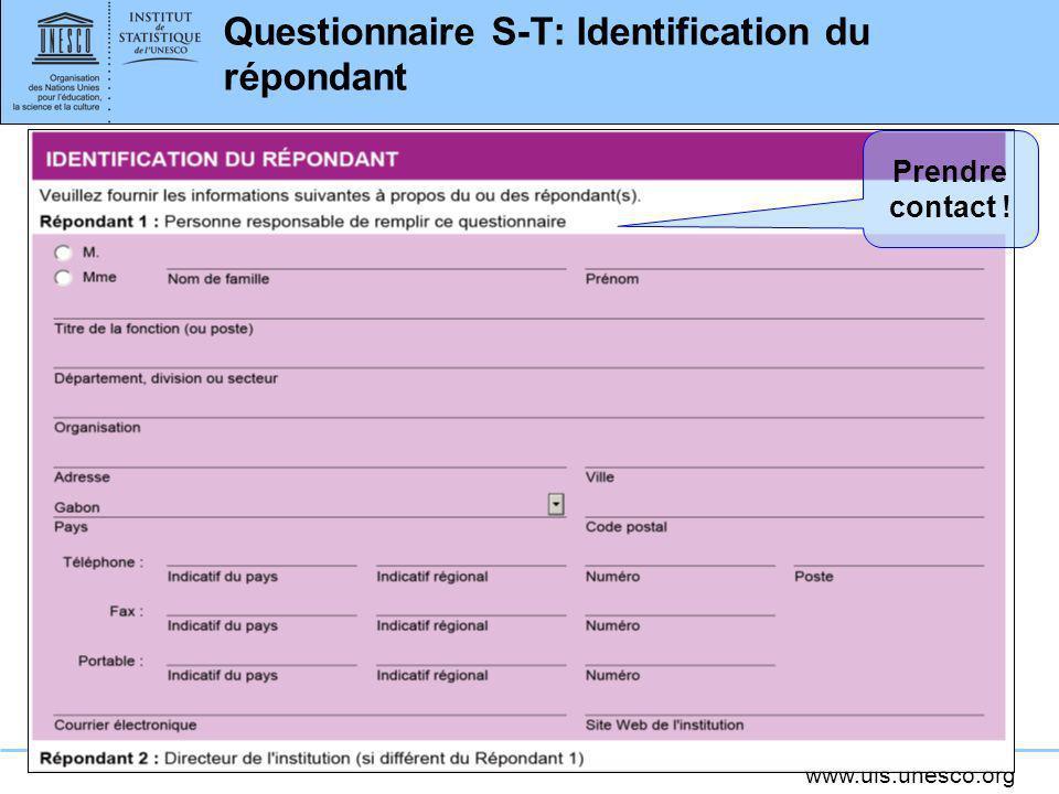 www.uis.unesco.org Questionnaire S-T: Identification du répondant Prendre contact !