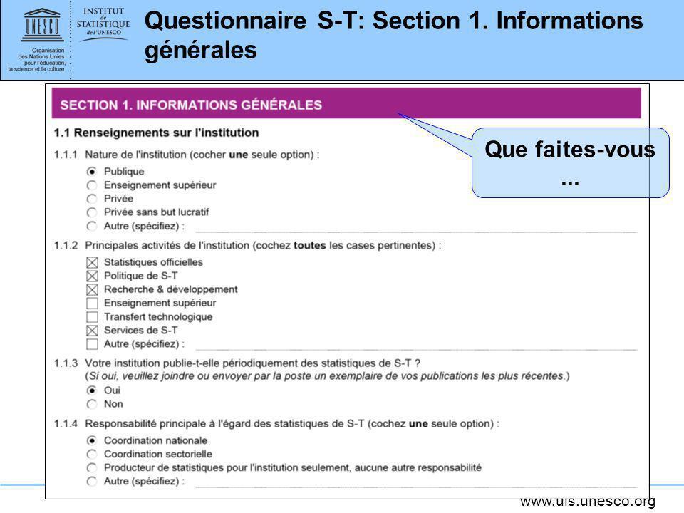 www.uis.unesco.org Questionnaire S-T: Section 1. Informations générales Que faites-vous...