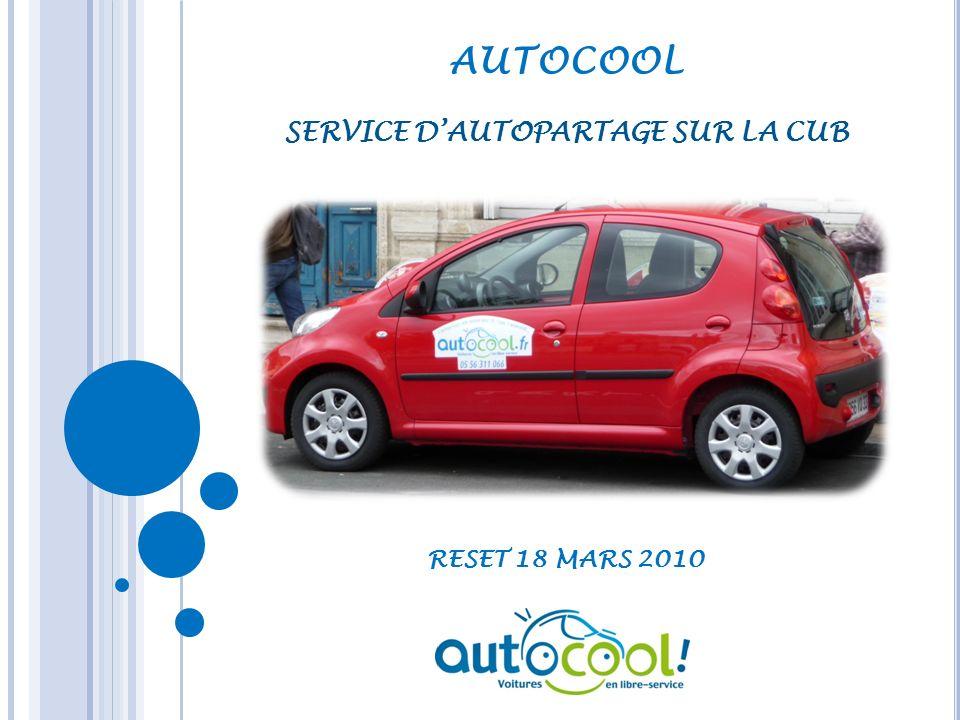 AUTOCOOL RESET 18 MARS 2010 SERVICE DAUTOPARTAGE SUR LA CUB