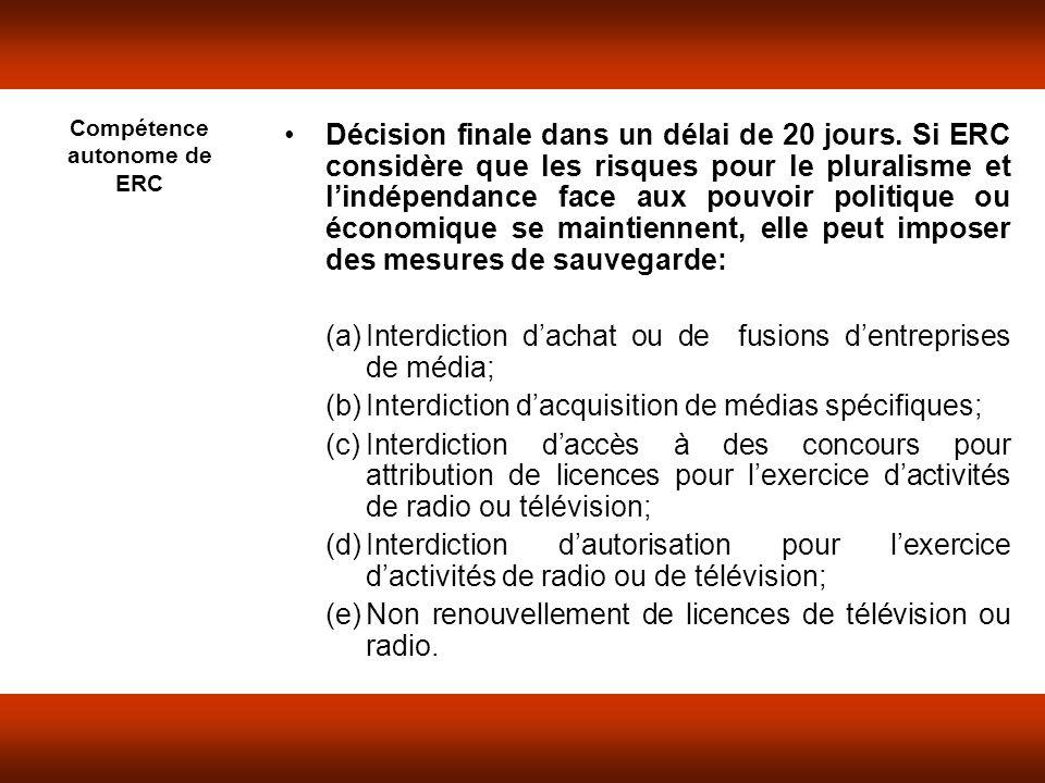 Compétence autonome de ERC Décision finale dans un délai de 20 jours.