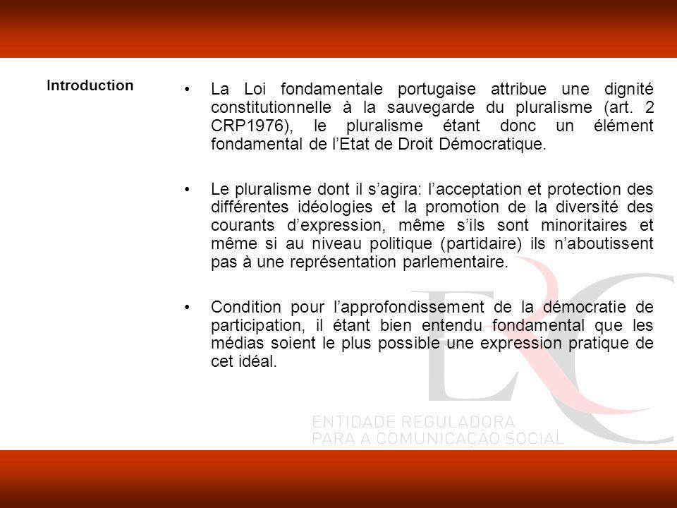 Introduction La Loi fondamentale portugaise attribue une dignité constitutionnelle à la sauvegarde du pluralisme (art.