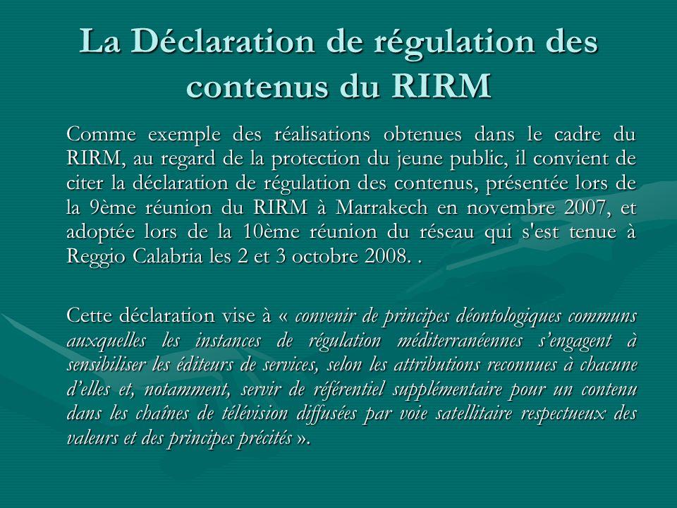 La Déclaration de régulation des contenus du RIRM Comme exemple des réalisations obtenues dans le cadre du RIRM, au regard de la protection du jeune p
