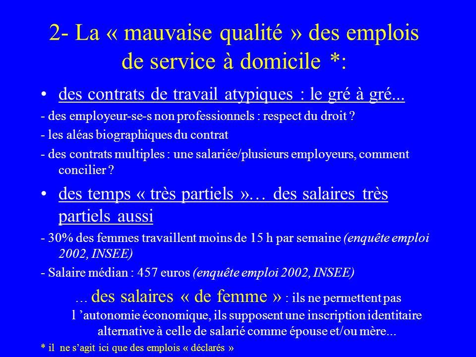 2- La « mauvaise qualité » des emplois de service à domicile *: des contrats de travail atypiques : le gré à gré... - des employeur-se-s non professio