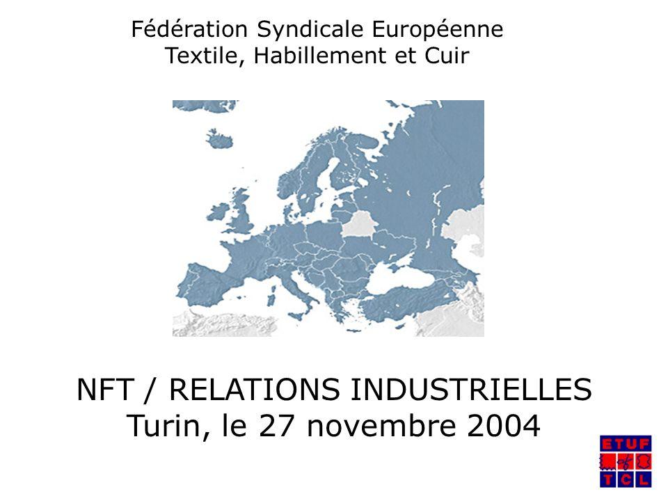 Fédération Syndicale Européenne Textile, Habillement et Cuir NFT / RELATIONS INDUSTRIELLES Turin, le 27 novembre 2004