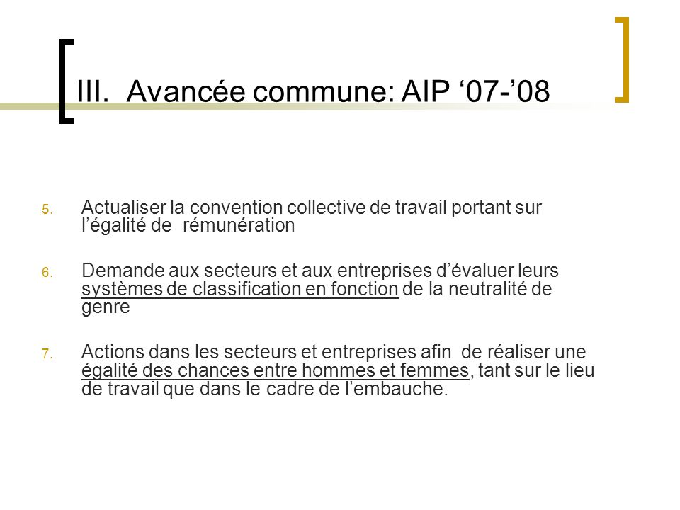 III. Avancée commune: AIP 07-08 5.