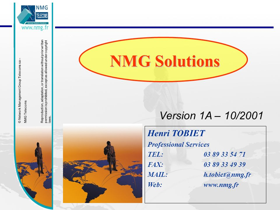 23/01/2014NMG Solutions 22 Corporate VAS Clients identification Network Surveillance Value Added Services NM, Alarms Fraud, billing QoS QosMOS Traffic ProceSS7 Welcome Alerting Emergency Tracking Fraud, Billing Wireline - wireless Network Operators