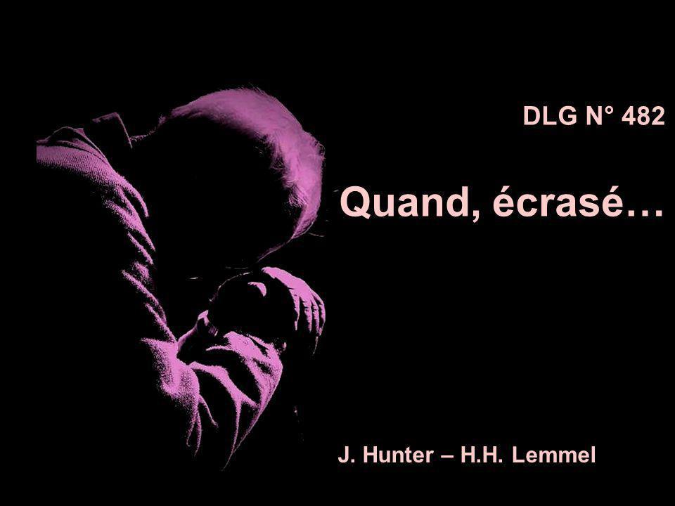 DLG N° 482 Quand, écrasé… J. Hunter – H.H. Lemmel