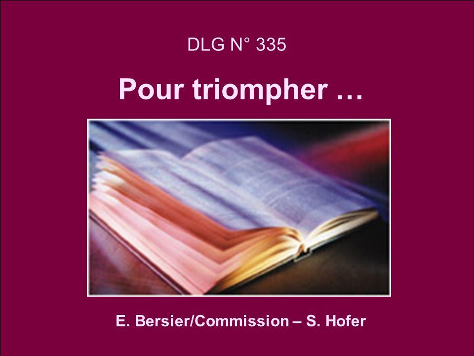 DLG N° 335 Pour triompher … E. Bersier/Commission – S. Hofer