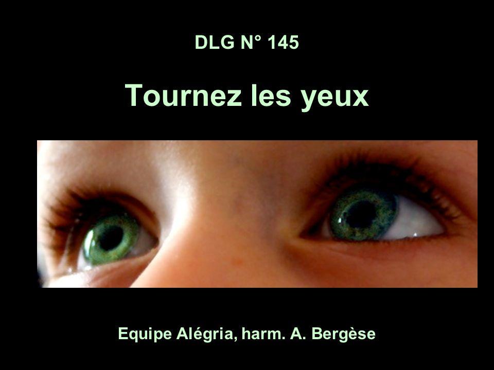 DLG N° 145 Tournez les yeux Equipe Alégria, harm. A. Bergèse