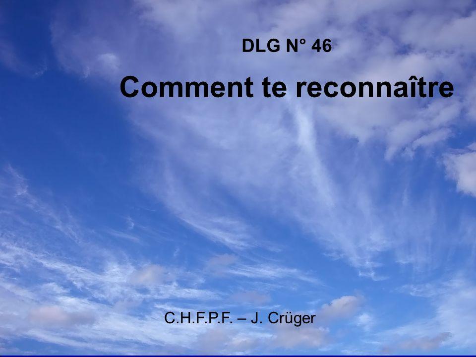 DLG N° 46 Comment te reconnaître C.H.F.P.F. – J. Crüger