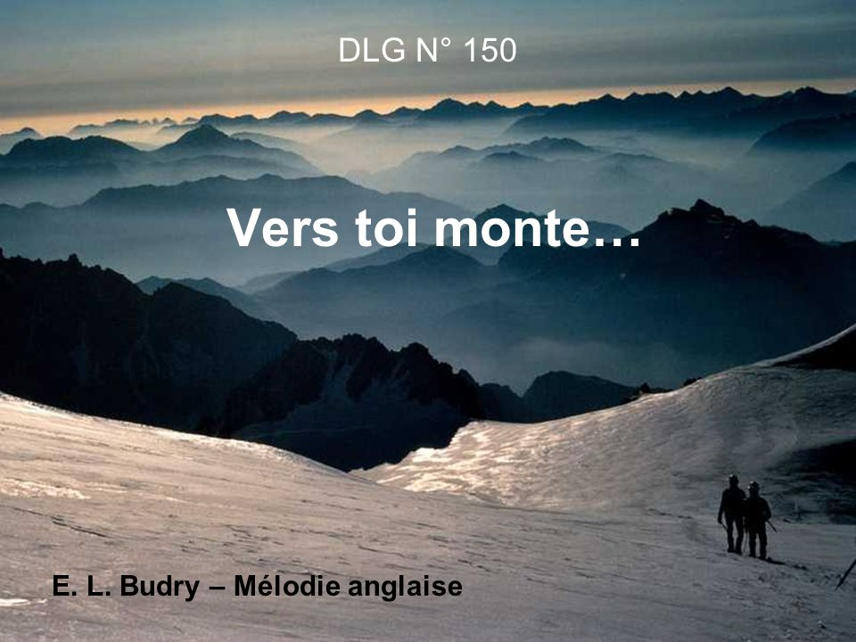 DLG N° 150 Vers toi monte… E. L. Budry – Mélodie anglaise