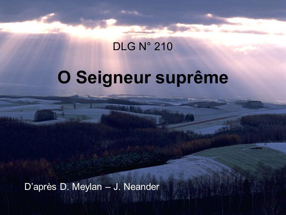 1.O Seigneur suprême, Dieu toujours le même, Daigne entendre ceux qui taiment.