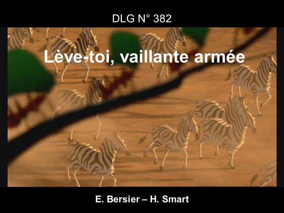 DLG N° 382 Lève-toi, vaillante armée E. Bersier – H. Smart