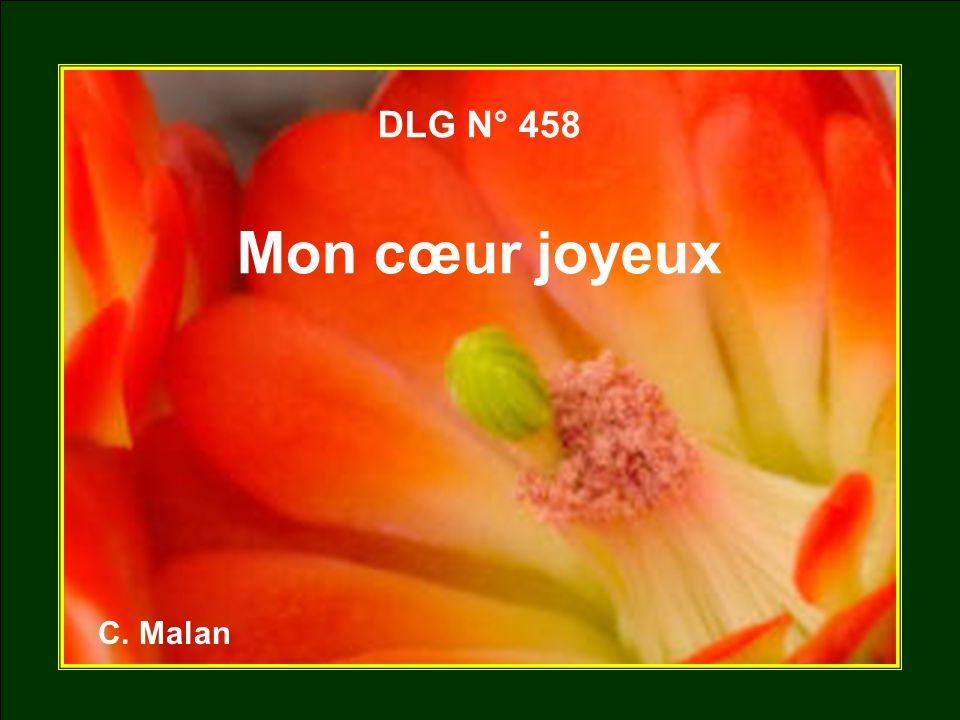 1.Mon cœur joyeux, plein d espérance, S élève à toi, mon Rédempteur.
