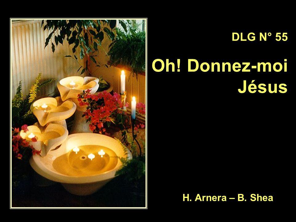 DLG N° 55 Oh! Donnez-moi Jésus H. Arnera – B. Shea
