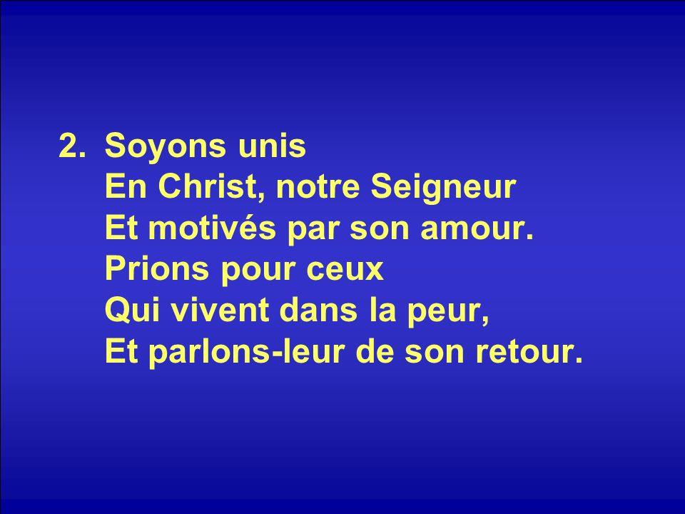 Cest lobjet de notre foi : Jésus-Christ apparaîtra Et lÉglise chantera : « Alléluia .