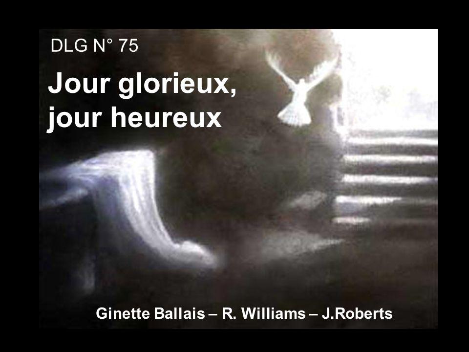 Jour glorieux, jour heureux DLG N° 75 Ginette Ballais – R. Williams – J.Roberts