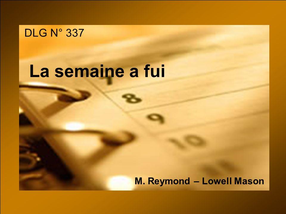 DLG N° 337 La semaine a fui M. Reymond – Lowell Mason