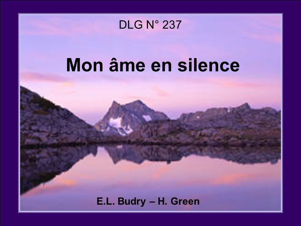 DLG N° 237 Mon âme en silence E.L. Budry – H. Green