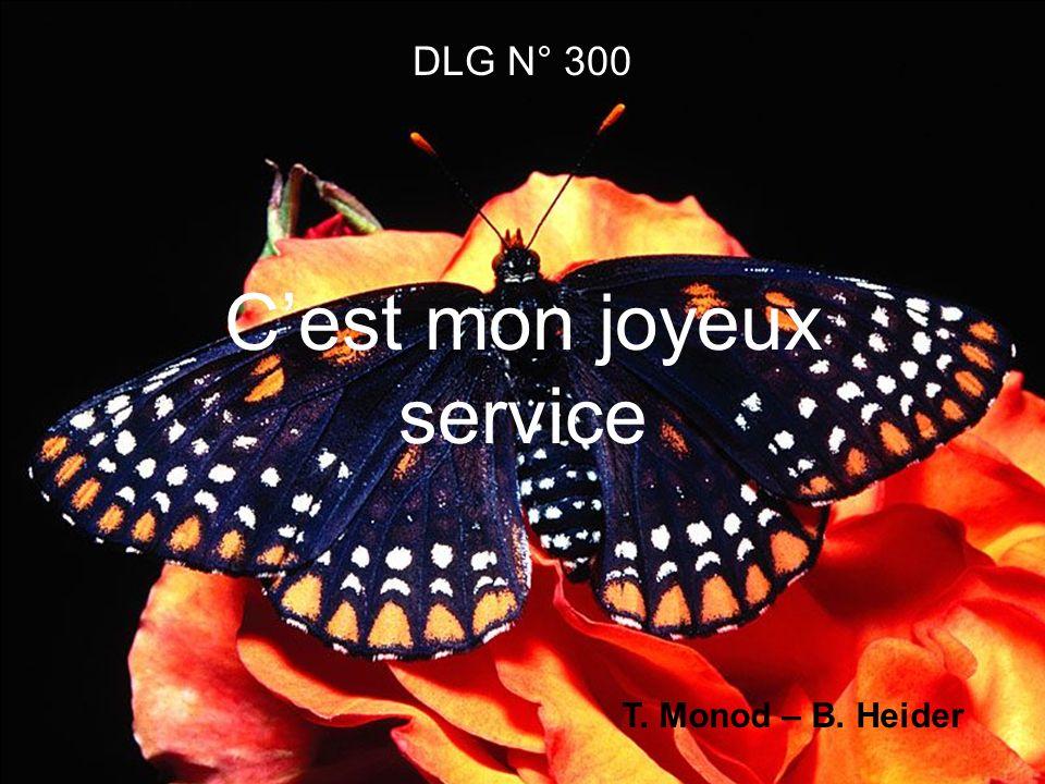 1.Cest mon joyeux service Doffrir à Jésus-Christ, En vivant sacrifice, Mon corps et mon esprit.