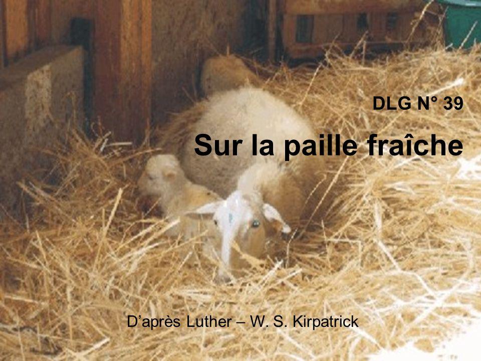 DLG N° 39 Sur la paille fraîche Daprès Luther – W. S. Kirpatrick