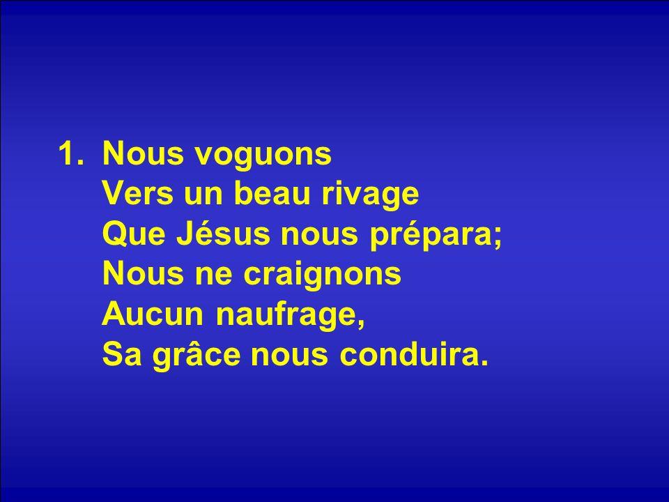 Refrain: Viens avec nous, la voile est prête; Frère, viens; que rien ne t arrête.