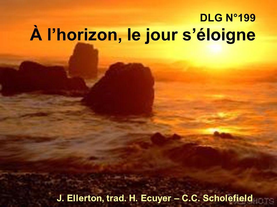 DLG N°199 À lhorizon, le jour séloigne J. Ellerton, trad. H. Ecuyer – C.C. Scholefield