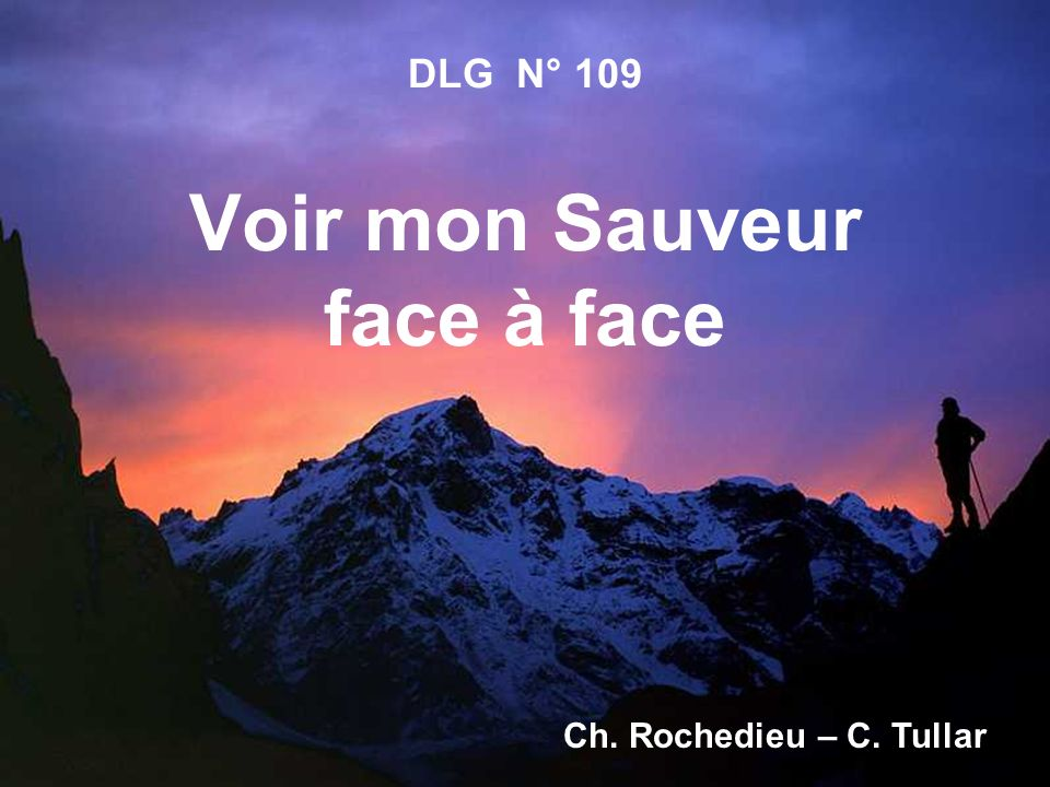 DLG N° 109 Voir mon Sauveur face à face Ch. Rochedieu – C. Tullar
