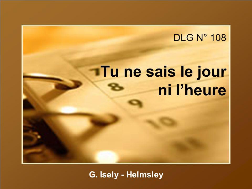 DLG N° 108 Tu ne sais le jour ni lheure G. Isely - Helmsley