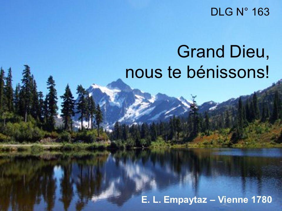 DLG N° 163 Grand Dieu, nous te bénissons! E. L. Empaytaz – Vienne 1780