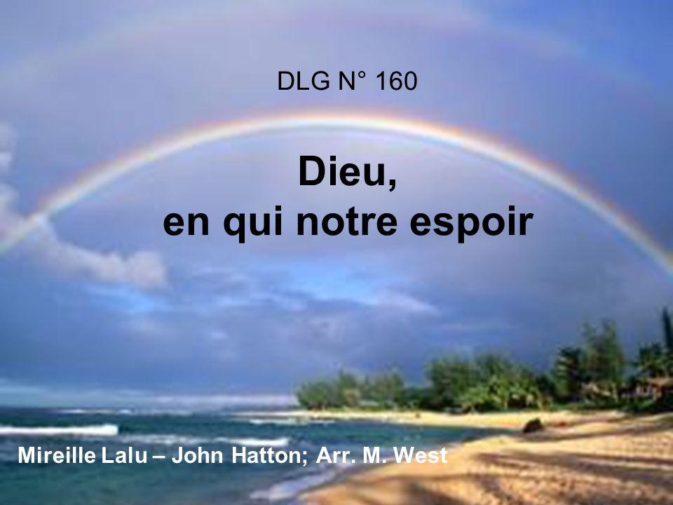 DLG N° 160 Dieu, en qui notre espoir Mireille Lalu – John Hatton; Arr. M. West