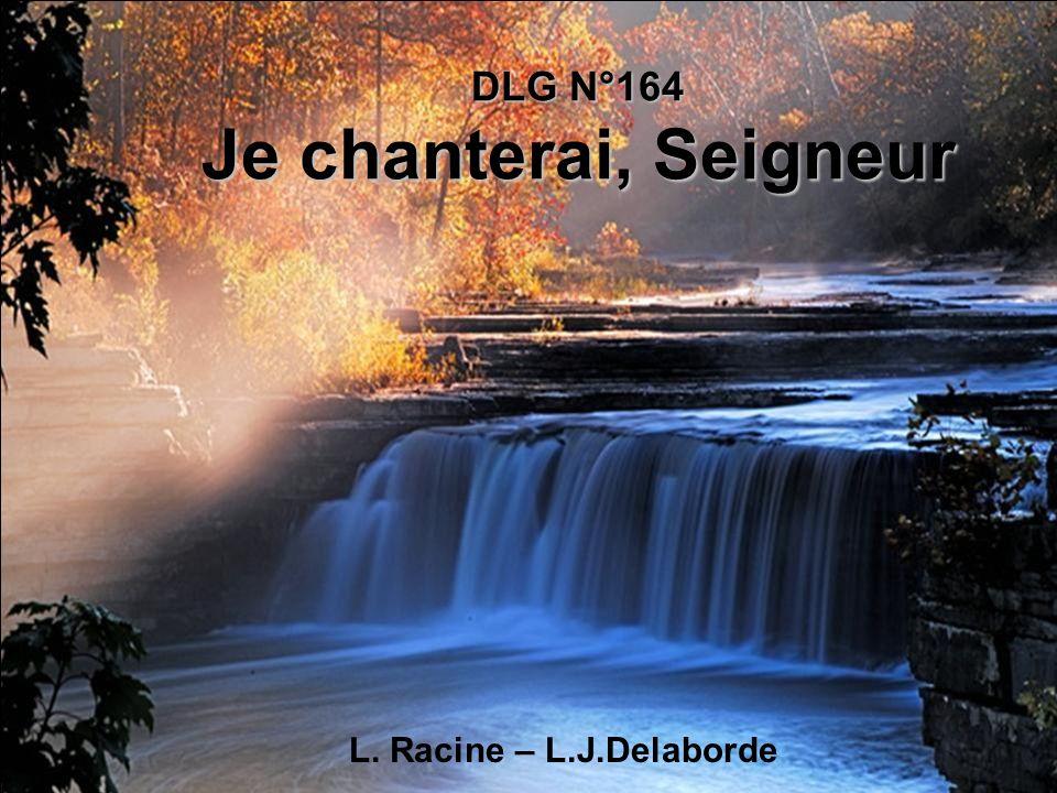 DLG N°164 Je chanterai, Seigneur L. Racine – L.J.Delaborde