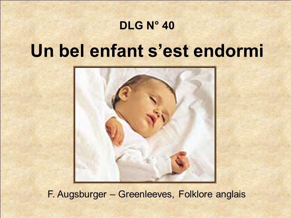 DLG N° 40 Un bel enfant sest endormi F. Augsburger – Greenleeves, Folklore anglais