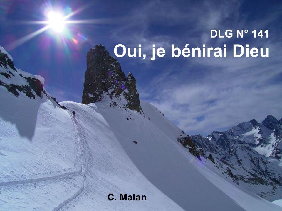 DLG N° 141 Oui, je bénirai Dieu C. Malan
