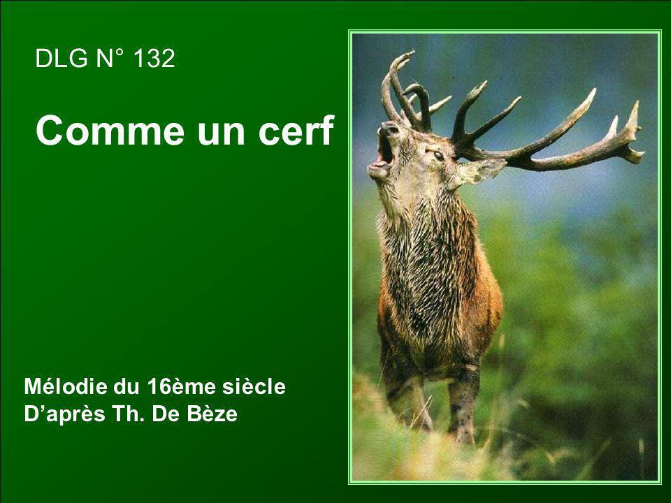 DLG N° 132 Comme un cerf Mélodie du 16ème siècle Daprès Th. De Bèze