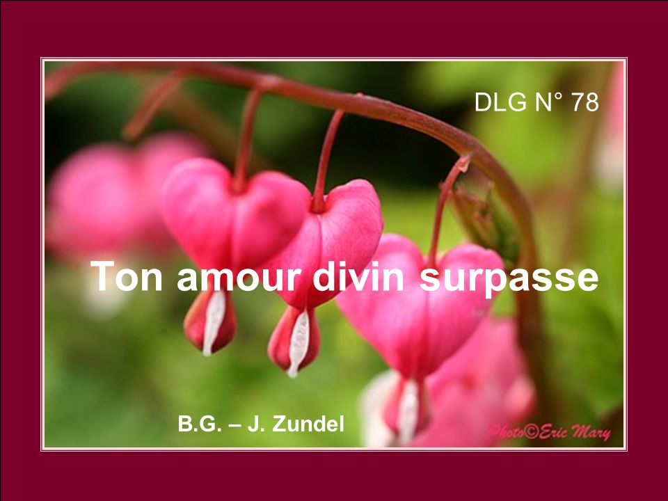 1.Ton amour divin surpasse, Les plus grands amours humains; Tu vins nous chercher par grâce, Sur nos ténébreux chemins.
