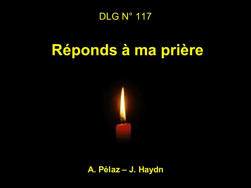 DLG N° 117 Réponds à ma prière A. Pélaz – J. Haydn