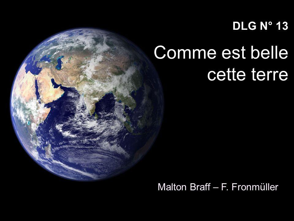 DLG N° 13 Comme est belle cette terre Malton Braff – F. Fronmüller