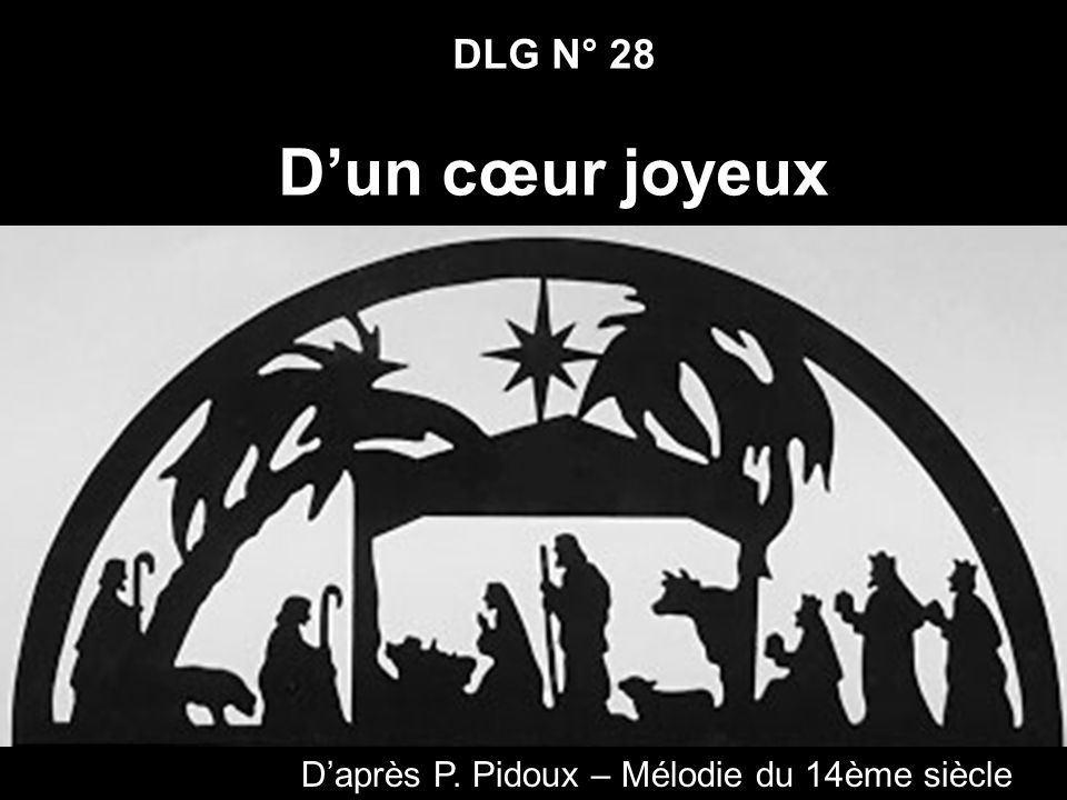 DLG N° 28 Dun cœur joyeux Daprès P. Pidoux – Mélodie du 14ème siècle