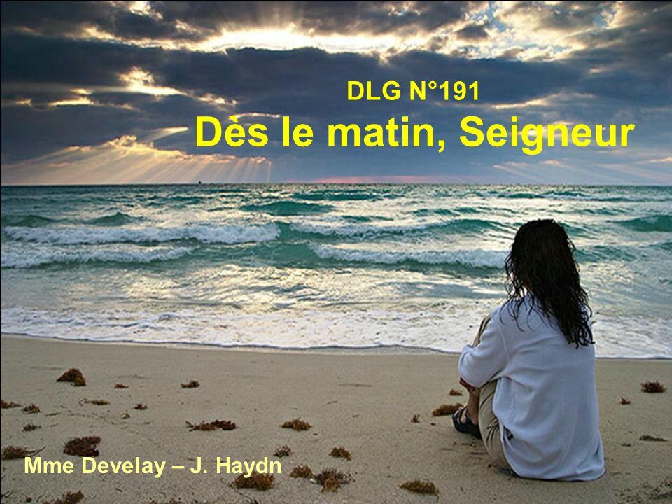 DLG N°191 Dès le matin, Seigneur Mme Develay – J. Haydn