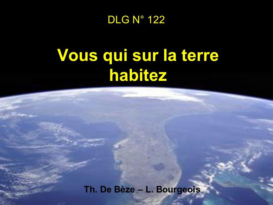 Vous qui sur la terre habitez DLG N° 122 Th. De Bèze – L. Bourgeois