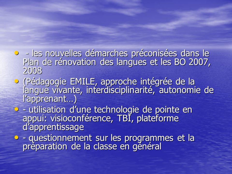 - les nouvelles démarches préconisées dans le Plan de rénovation des langues et les BO 2007, 2008 - les nouvelles démarches préconisées dans le Plan d