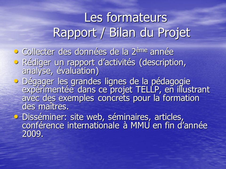 Les formateurs Rapport / Bilan du Projet Les formateurs Rapport / Bilan du Projet Collecter des données de la 2 ème année Collecter des données de la