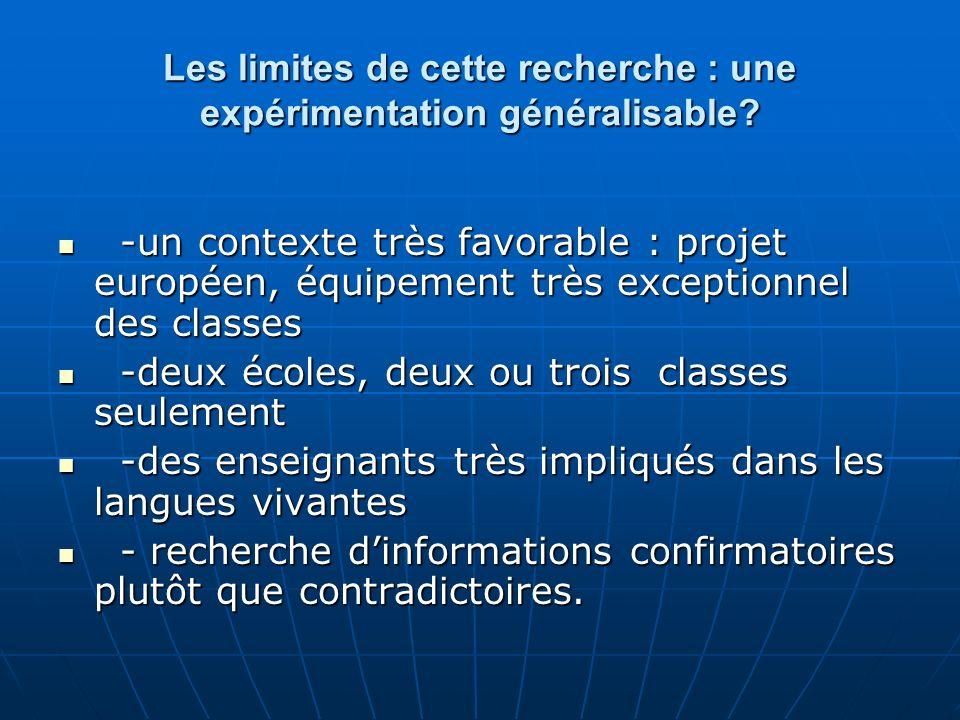 Les limites de cette recherche : une expérimentation généralisable? -un contexte très favorable : projet européen, équipement très exceptionnel des cl