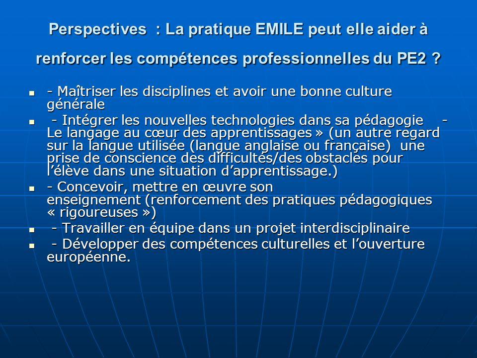 Perspectives : La pratique EMILE peut elle aider à renforcer les compétences professionnelles du PE2 ? - Maîtriser les disciplines et avoir une bonne